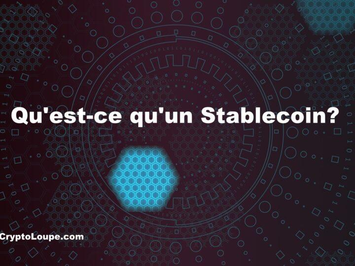 Qu'est-ce qu'un Stablecoin?